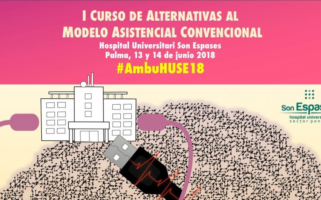 Nuestro Programa Tele-Comparte en el Primer Curso de Alternativas al Modelo Asistencial Convencional en Son Espases:
