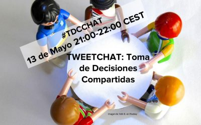 "Tweet Chat ""Toma de Decisiones Compartidas"" #TDCCHAT 13 de Mayo 2019 21:00-22:00 h."