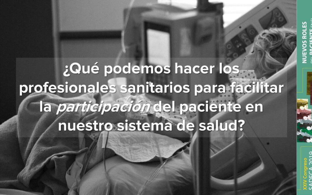 ¿Qué podemos hacer los profesionales sanitarios para facilitar la participación del paciente en nuestro sistema de salud?